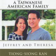 987. The Saga of a Taiwanese American Family / Tiong-Siong Kan / 11/2015/Biography/傳記