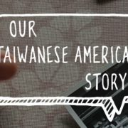 13. Our Taiwanese American Story