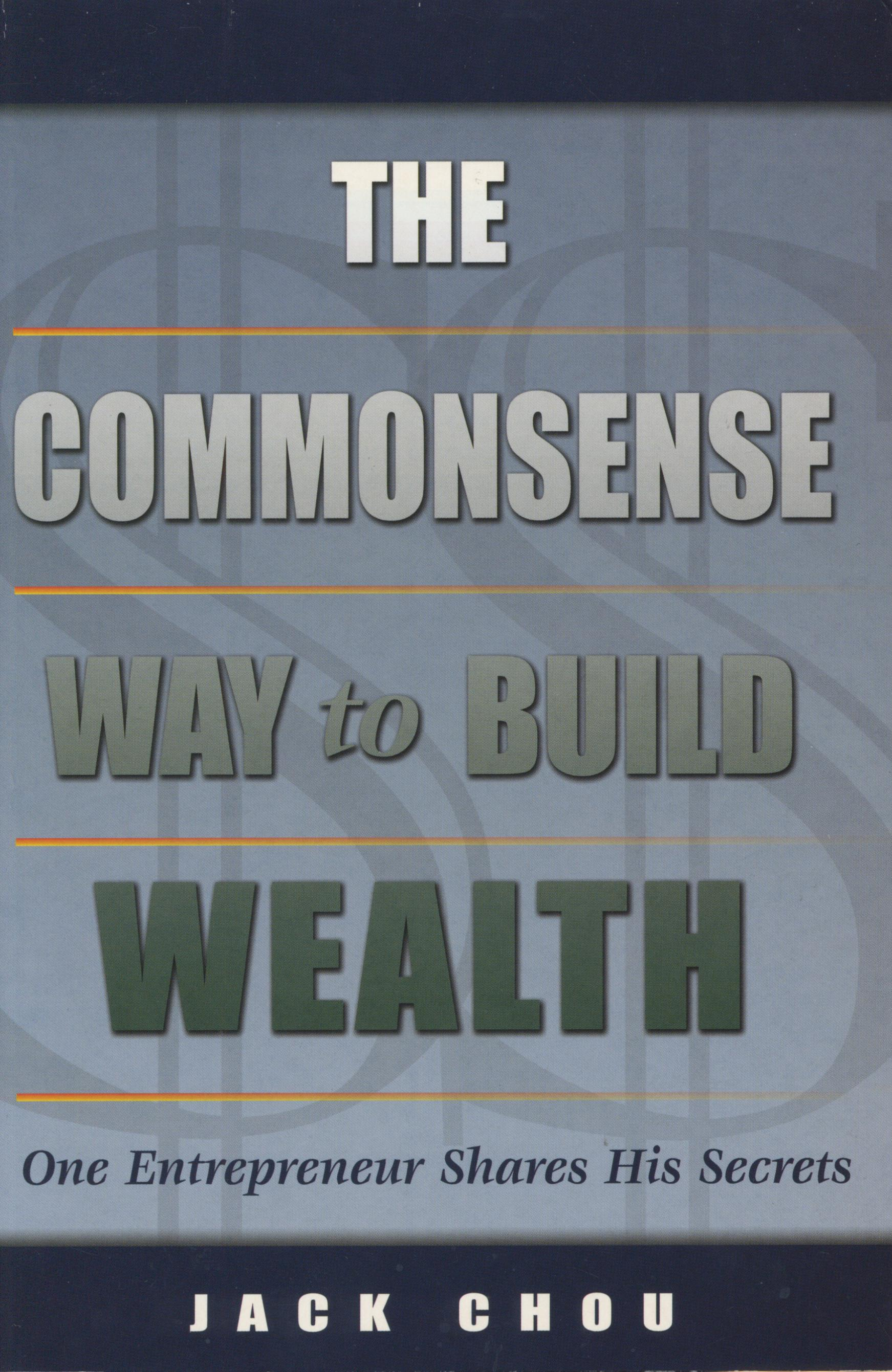 1284. The Commonsense Way to Build Wealth/Jack Chou/2004