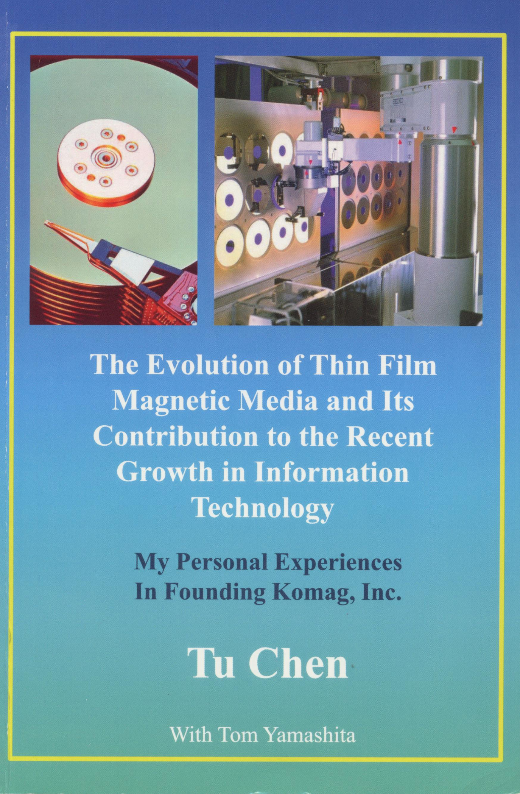 1296. The Evolution of Thin Film Magnetic Media and Its Contribution to the Recent Growth in Information Technology/Tu Chen/2013