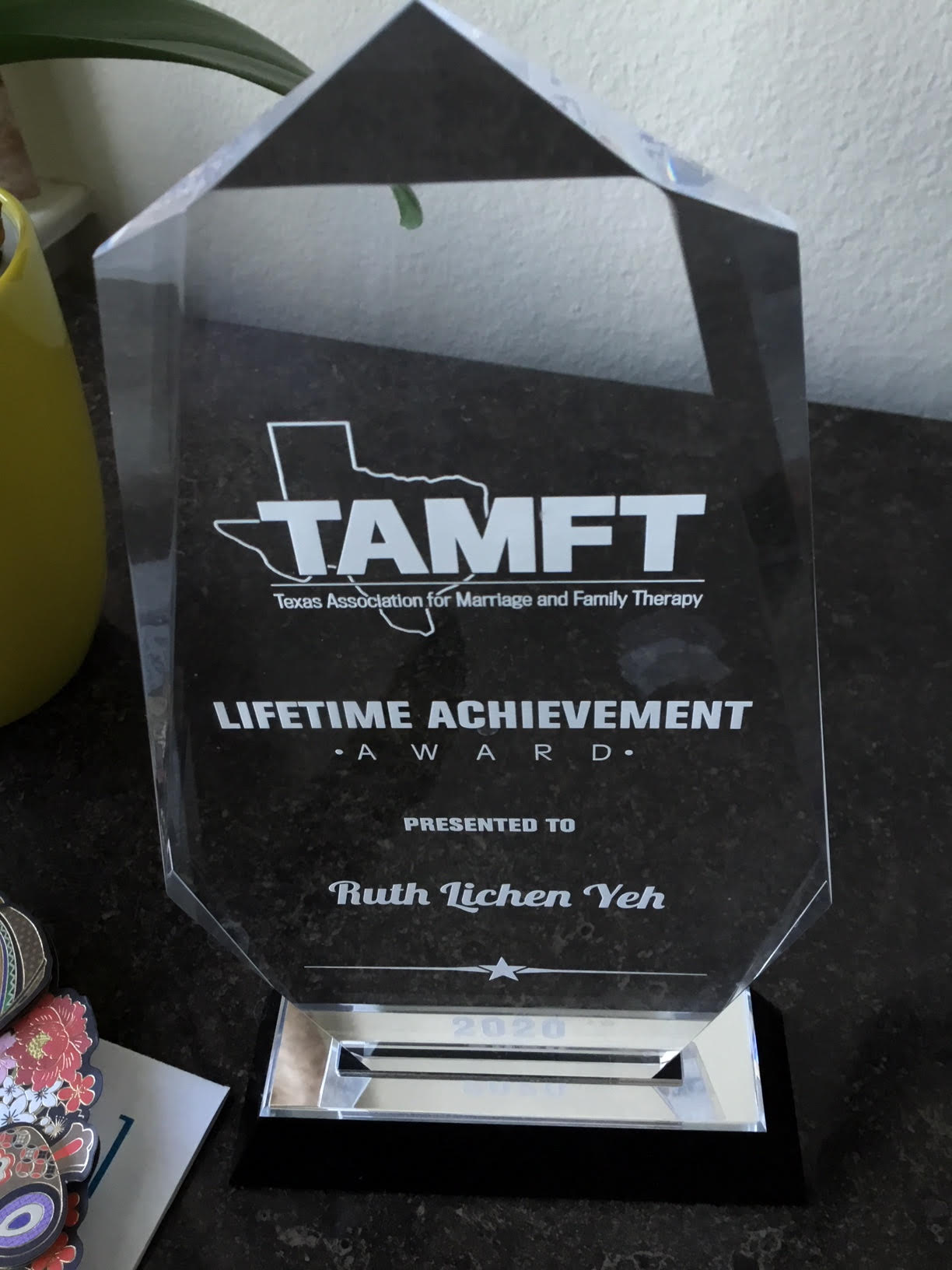"72. Mrs. Ruth Yeh (  葉李麗貞 ) Received "" Life Time Achievement Award"" by  Texas Association for Marriage and Family Therapy, Feb. 28, 2020"
